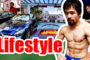 Manny Pacquiao Net Worth,Age,Height,Weight,Cars,Nickname,Wife,Affairs,Biography,Children